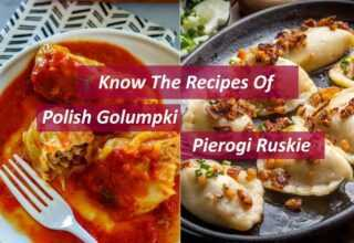 Know The Recipes Of aAuthentic Polish Golumpki And Pierogi Ruskie